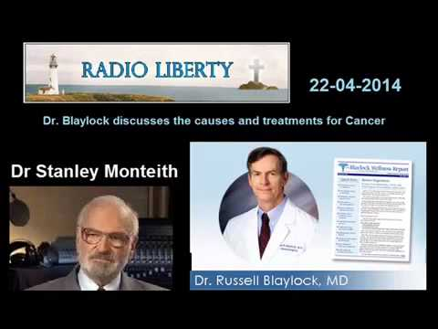 Cancer Treatments & New Research - Dr. Russell Blaylock on Radio Liberty