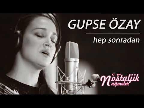 Hep Sonradan - Gupse Özay 2014 / Nostaljik Nağmeler