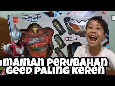 Unboxing perubahan Ultraman Geed | mainan ultraman