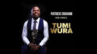 Tumi wura - Patrick Graham