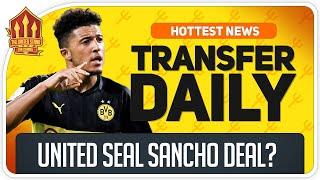 Sancho Transfer Unly Confirmed! Man Utd Transfer News