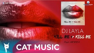 Dj Layla ft. NesteA - Kill Me Or Kiss Me (Lyric Video)