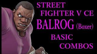 STREET FIGHTER V CE BALROG(Boxer) BASIC COMBOS【スト5CE バイソン 基礎コンボ】