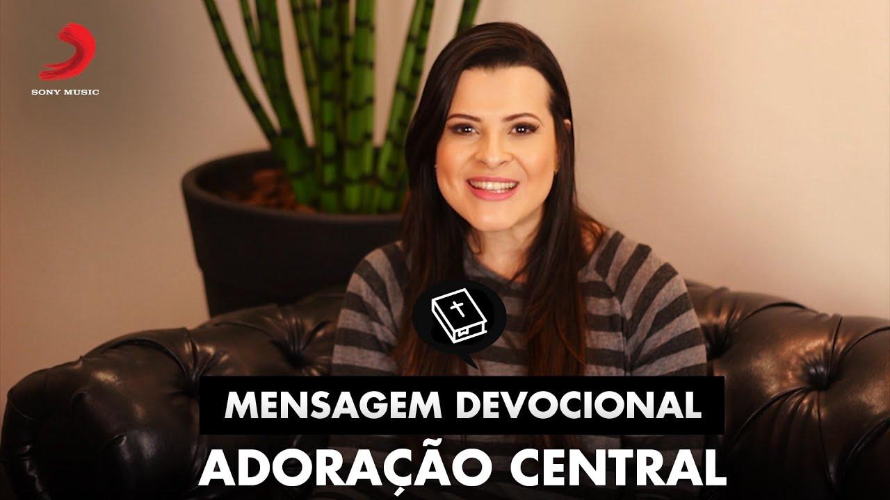 Mensagem Devocional -  Adoração Central