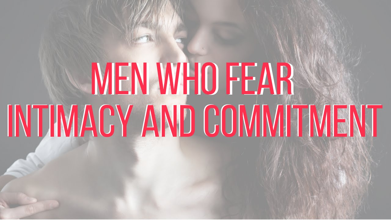 Why men are scared to commit