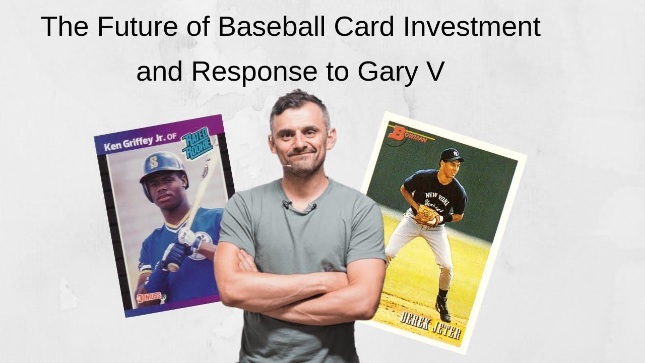Investing In Baseball Cards Gary V Response