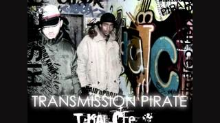 T-Kaï-Cee - Transmission Pirate