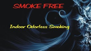SMOKE FREE - Indoor Odorless Smoking