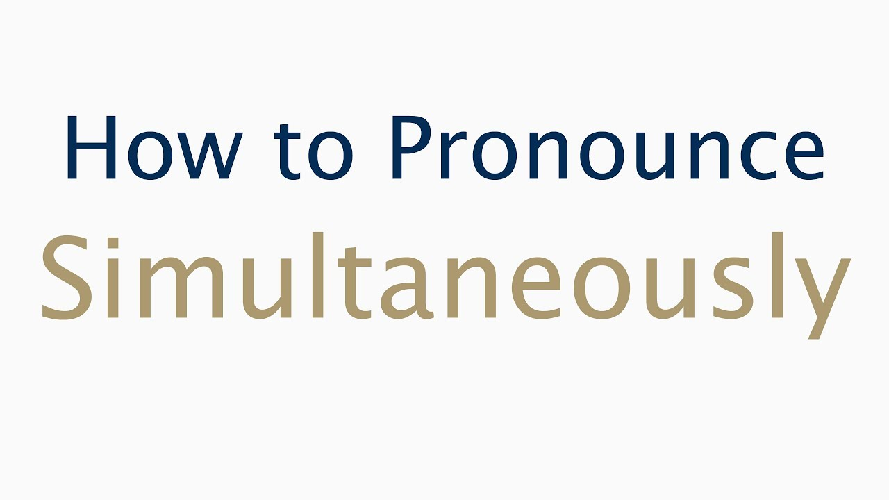 How to Pronounce Simultaneously - YouTube
