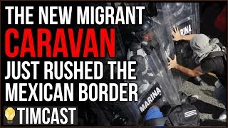 The New Migrant Caravan Just RUSHED The Mexican Border And Failed, Trump's Policies Are Working