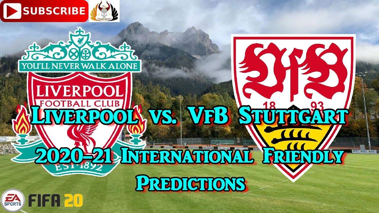 Liverpool Vs Vfb Stuttgart 2020 21 International Preseason Friendly Predictions Fifa 20 Youtube