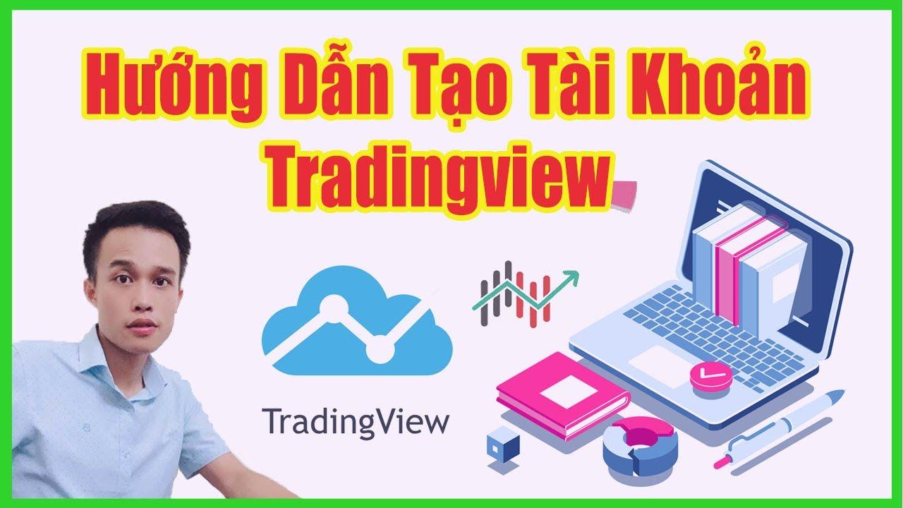 Hướng Dẫn Tạo Tài Khoản Tradingview Để Giao Dịch BO,FX,COIN