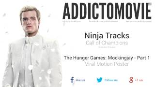 The Hunger Games: Mockingjay - Part 1 - Viral Motion Poster Music (Ninja Tracks - Call of Champions)