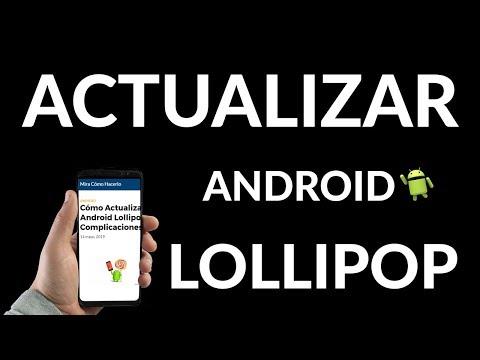 ¿Cómo Actualizar a Android Lollipop?