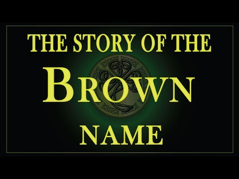The Story Of The Name Brown Or Browne.