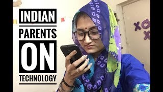 Indian parents on technology | Indian moms on social media | Desi parents and Technology | 2018