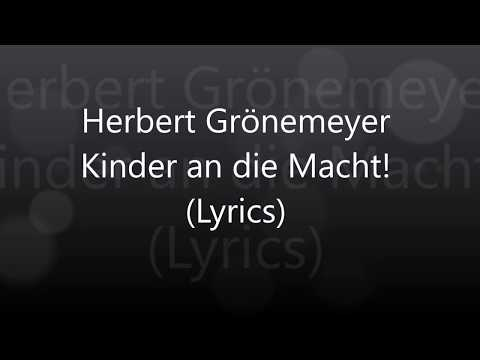 Herbert Grönemeyer-Kinder an die Macht (Lyrics)