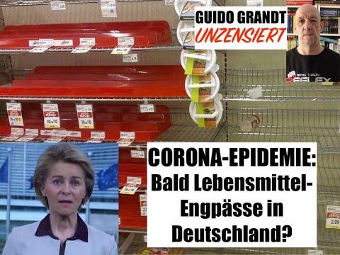 "GUIDO GRANDT UNZENSIERT: ""Corona-Epidemie"" - Bald Lebensmittel-Engpässe in Deutschland?"
