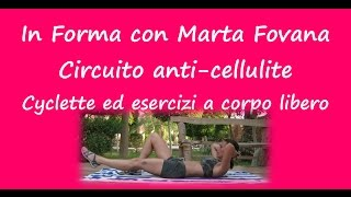 In Forma con Marta Fovana Circuito anti cellulite con cyclette ed esercizi a corpo libero