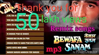 Bewafa Sanam all song Remix