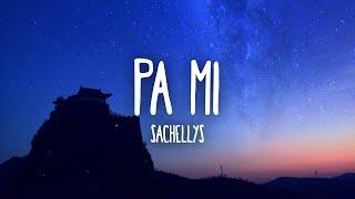 Sachellys - Pa Mi (Letra/Lyrics)