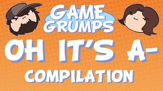 Game Grumps Compilation: OH IT