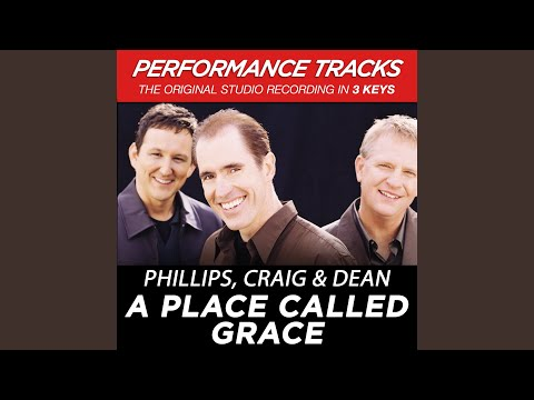 A Place Called Grace (Performance Track In Key Of Bb/B)