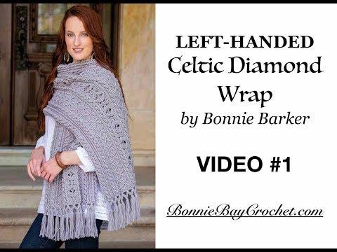 The LEFT-HANDED Celtic Diamond Wrap, VIDEO #1 by Bonnie Barker