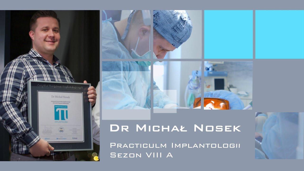 Dr Michał Nosek - Absolwent VIII Sezonu Practiculum Implantologii