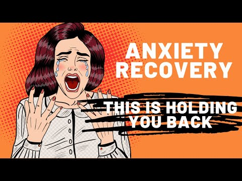 Anxiety Recovery – Common Traits that are STOPPING You from Overcoming Panic and Anxiety!