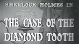 Sherlock Holmes - Ep. 38 - The Case of the Diamond Tooth - 1955 [English]