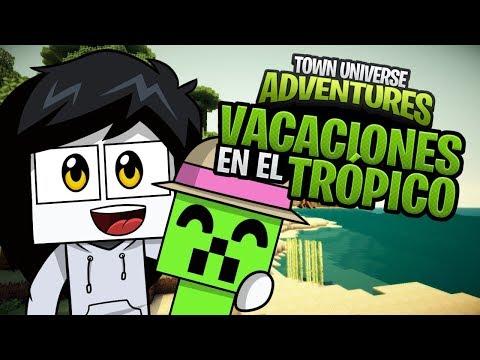 TOWN UNIVERSE ADVENTURES: VACACIONES EN EL TRÓPICO #33 (MINECRAFT SERIE DE MODS)