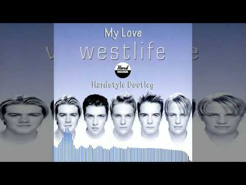 Westlife-My Love (Hard Noiser Hardstyle Bootleg)