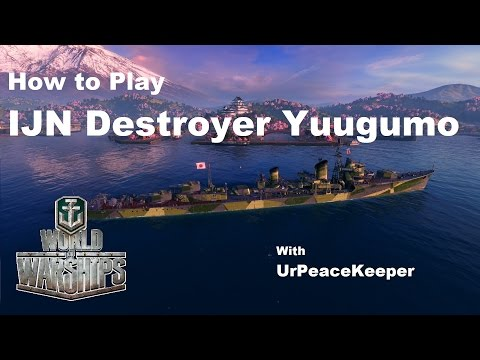 How To Play Japanese Destroyer Yuugumo In World Of Warships