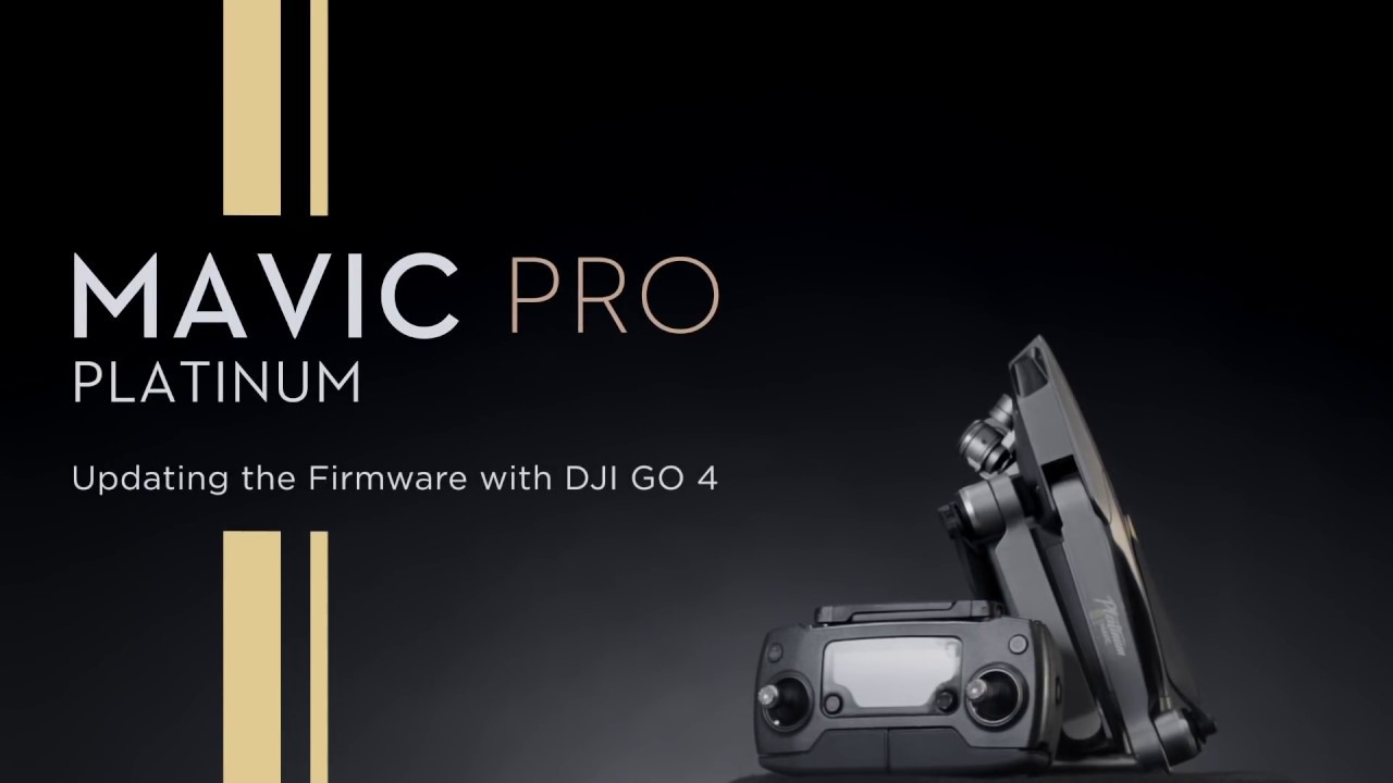 How To Update DJI Mavic Pro Platinum Firmware With GO 4