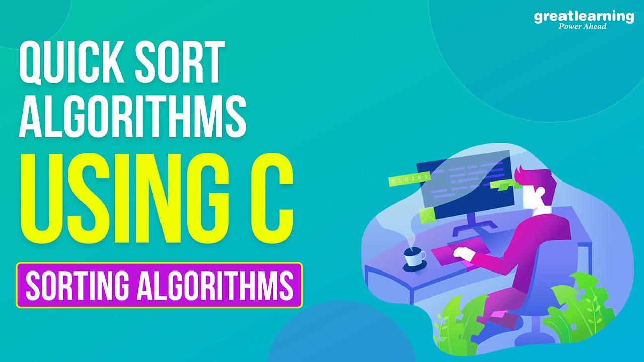 Quick Sort | Quick Sort Program in C | Sorting Algorithms