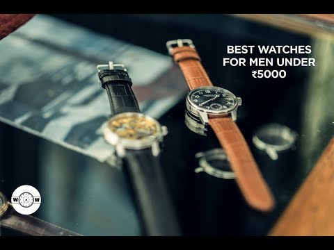 Best Watches For Men Under 5000 For A Perfect Look In India | What A Watch