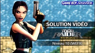 [GBA] Tomb Raider : The Prophecy (2002) - Niveau 10 (WEFX)