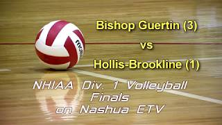 Bishop Guertin vs Hollis-Brookline Volleyball State Final 11/4/17