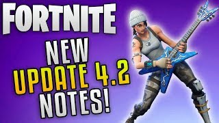 "Fortnite Update 4.2 Patch Notes ""Fortnite Battle Royale Update 4.2"" Fortnite New Update Patch Notes"