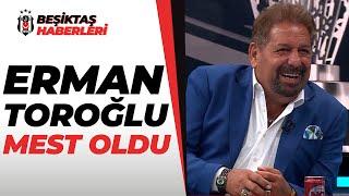 Erman Toroğlu, Beşiktaş'ın Şampiyonluğunu Dilinden Düşürmedi / ŞAMPİYON BEŞİKTAŞ