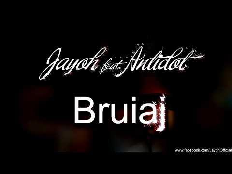 Jayoh feat. Antidot - Bruiaj   Official Single