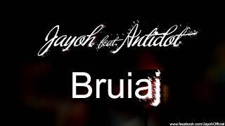 Repeat youtube video Jayoh feat. Antidot - Bruiaj | Official Single
