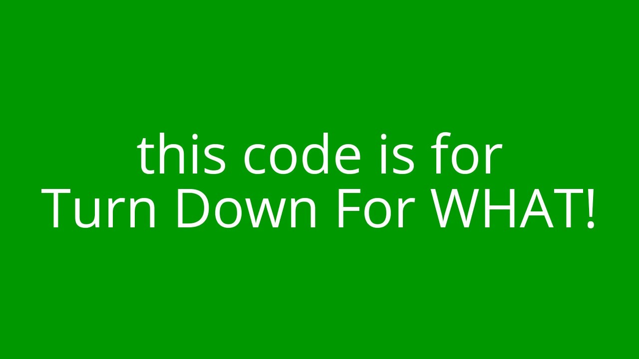 Turn Down For What Roblox Music Code Youtube