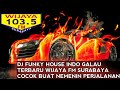 Bikin Ambyarr Dj Wijaya Fm Surabaya Nonstop Top Dj Funky House Galau Indo Mix Tribute To Dj Nana  Lagu123 Mp3 - Mp4 Stafaband