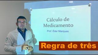 CaМЃlculo de Medicamento - Regra de treМ's