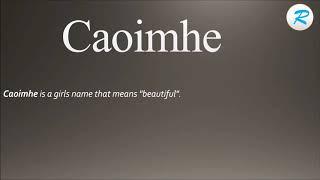 How to pronounce Caoimhe ; Caoimhe Pronunciation ; Caoimhe meaning ; Caoimhe definition