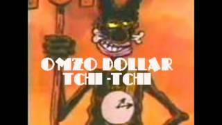 Omzo Dollar- Tchitchi