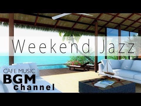 Weekend Jazz - Smooth Jazz Mix - Saxophone Jazz - Relaxing Jazz Music - Have a nice weekend!!