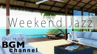 Weekend Jazz - Smooth Jazz Mix - Saxophone Jazz - Relaxing Jazz Music - Have a nice weekend!!